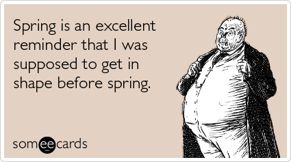 spring-reminder-get-in-shape-seasonal-ecards-someecards